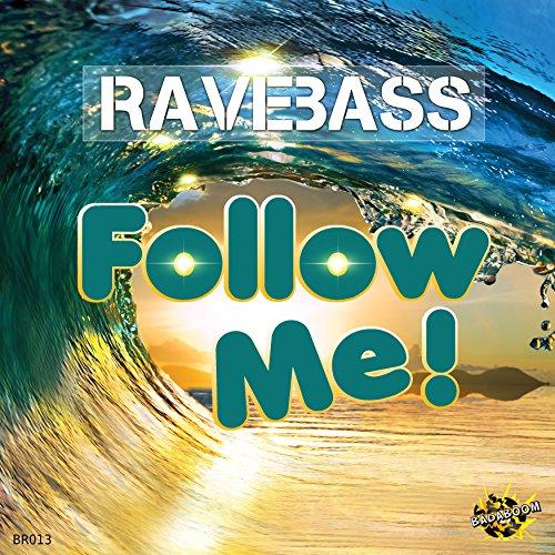 RaveBass-Follow Me!