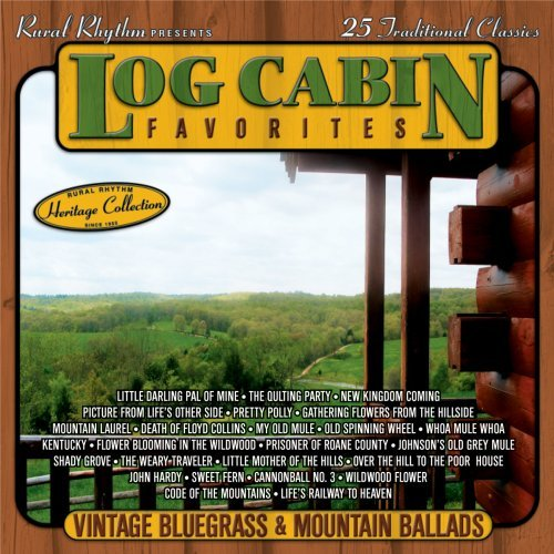 Log Cabin Favorites: Vintage Bluegrass & Mountain Ballads by Various - Vintage Cabin