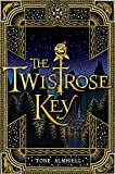 The Twistrose Key by Tone Almhjell (2013-10-17)