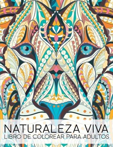 Naturaleza Viva: Libro De Colorear Para Adultos: Un regalo original antiestrés para colorear dirigido a hombres, mujeres, adolescentes y personas a la relajación y el alivio del estrés par Papeterie Bleu