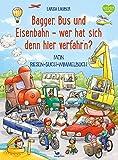 Bagger, Bus und Eisenbahn - wer hat sich denn hier verfahr'n?: Mein Riesen-Such-Wimmelbuch