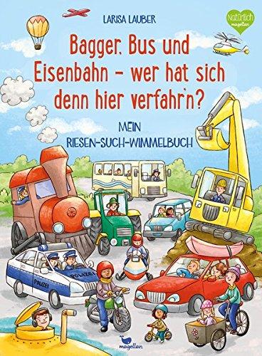Bagger, Bus und Eisenbahn - wer hat sich denn hier verfahren? Wimmelbuch