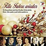 Alle Jahre wieder - Weihnachten mit René Kollo, Erika Köth, Peter Alexander und vielen anderen