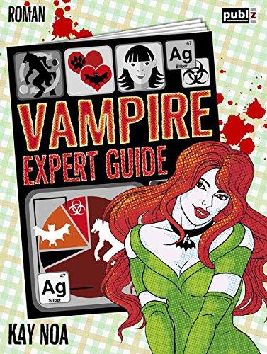 Buchseite und Rezensionen zu 'Vampire Expert Guide: Der Liebe auf den Zahn gefühlt (Vampire Guides 3)' von Kay Noa