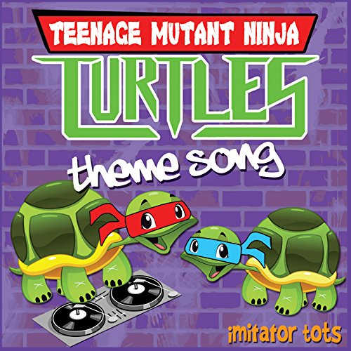 Teenage Mutant Ninja Turtles Theme ()