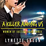 A Killer Among Us: Women of Justice Series, Book 3