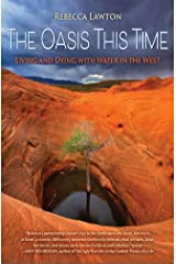 The Oasis This Time: Living and Dying with Water in the West Paperback