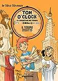 Il tesoro d'Egitto. Tom O'Clock e i detective del tempo. Ediz. illustrata: 5