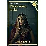 Three Times Lucky: Jasmine Villa - Book 3