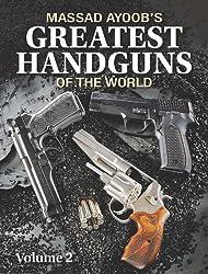Massad Ayoob's Greatest Handguns of the World: v. II: 2