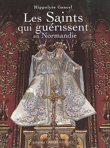 les-saints-qui-gurissent-en-normandie