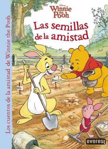 Winnie the Pooh. Las semillas de la amistad (Los cuentos de la amistad de Winnie the Pooh)
