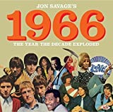 Jon Savage 1966-the Year the Decade Exploded