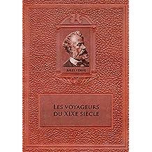 Les voyageurs du XIXe siècle (Illustré) (French Edition)