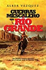 Guerras mescalero en Río Grande par Vázquez