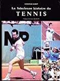 La fabuleuse histoire du TENNIS