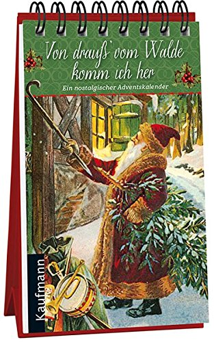 Von drauß' vom Walde komm ich her: Ein nostalgischer Adventskalender