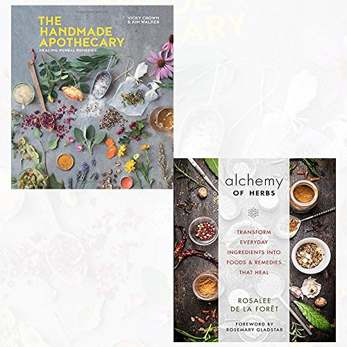 the handmade apothecary [hardcover] and the alchemy of herbs 2 books collection set - healing herbal remedies, transform everyday ingredients into foods & remedies that heal