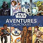 STAR WARS - Aventures galactiques de Rebecca-L Schmidt