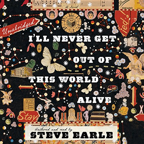 I'll Never Get Out of This World Alive  Audiolibri