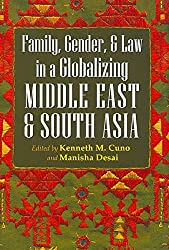 [(Family, Gender, and Law in a Globalizing Middle East and South Asia)] [Edited by Kenneth M. Cuno ] published on (January, 2010)