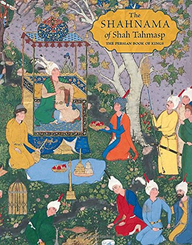The Shahnama of Shah Tahmasp: The Persian Book of Kings por Sheila Canby