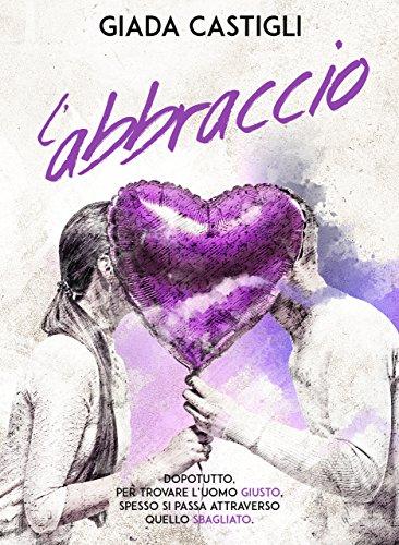 L'abbraccio: vol.2 (Il paradigma dell'amore)