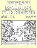 Fetziges Malbuch für Kinder ab 6 - 10 J.: Großer Malspaß für Jungen und Mädchen im A4 Format - Beidseitig bedruckt - 100 Seiten (Mega Malbuch Buch, Band 6)