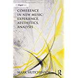Coherence in New Music: Experience, Aesthetics, Analysis