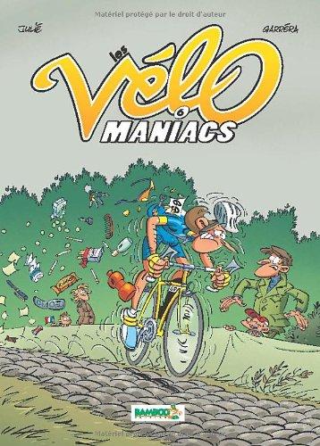Les Vélomaniacs - tome 6 par Jean-Luc Garréra