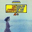 Sing Me Softly of the Blues by ART QUARTET FARMER (2013-01-29)