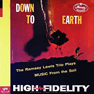 Down to Earth: the Ramsey Lewis Trio Plays Music from the Soil