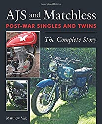 AJS and Matchless Post-War Singles and Twins: The Complete Story by Matthew Vale (2016-11-21)