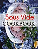 Sous Vide Cookbook: Prepare Professional Quality Food Easily at Home. The Complete Guide Includes over 100 Sous Vide Recipes. (Sous Vide Cooking) (English Edition)