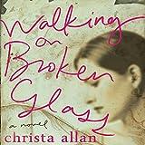 Walking on Broken Glass