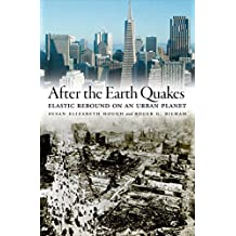 After the Earth Quakes: Elastic Rebound on an Urban Planet (English Edition)