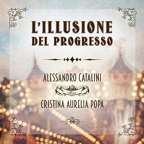 lillusione-del-progresso-feat-cristina-aurelia-popa