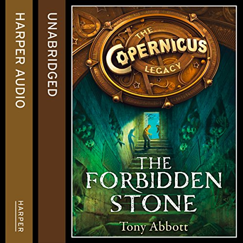 The Forbidden Stone: The Copernicus Legacy, Book 1