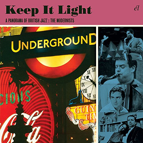 Keep It Light: A Panorama Of British Jazz - The Modernists