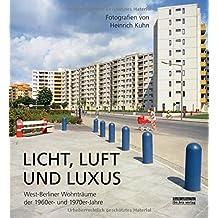 Licht, Luft und Luxus: West-Berliner Wohnträume der 1960er- und 1970er-Jahre