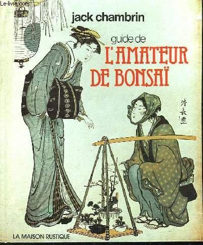 Guide de l'Amateur de Bonsai par  JACK CHAMBRIN