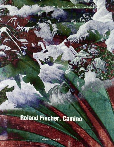 Roland Fischer. Camino (Rustica) (Centro Galego de Arte Contemporanea) por Roland Fischer