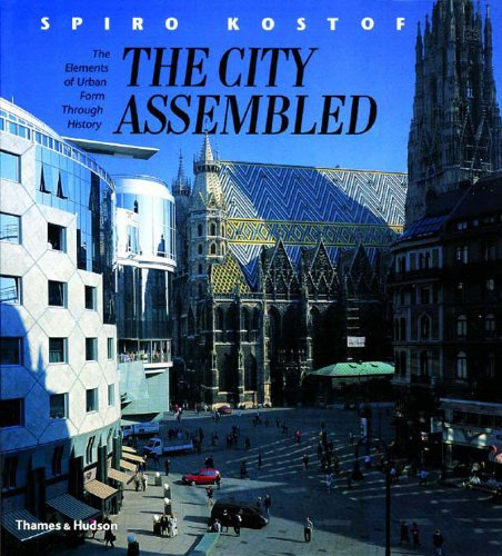The City Assembled: The Elements of Urban Form Through History por Spiro Kostof