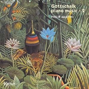 Louis Moreau Gottschalk : Musique pour piano - Volume 2