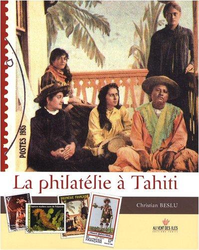 La Philatélie à Tahiti - Tome II, 1958-2008