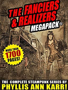 The Fanciers & Realizers  Megapack®: The Complete Steampunk Series por Phyllis Ann Karr epub