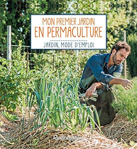 Mon premier jardin en permaculture (Jardin, mode d'emploi) par Robert Elger
