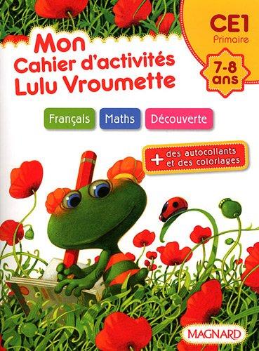 Mon cahier d'activités Lulu Vroumette : CE1, 7-8 ans