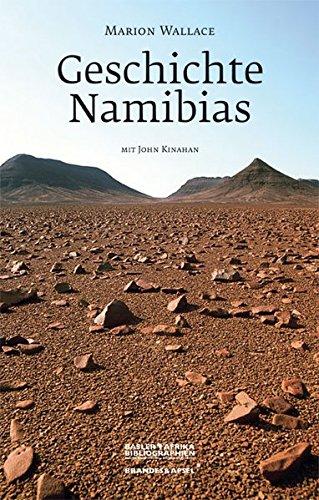 Geschichte Namibias: Von den Anfängen bis 1990