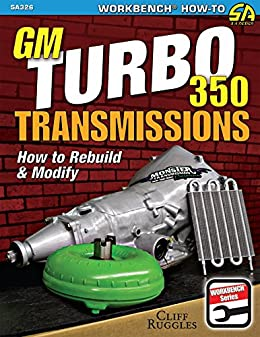 GM Turbo 350 Transmissions: How to Rebuild and Modify (English Edition) de [